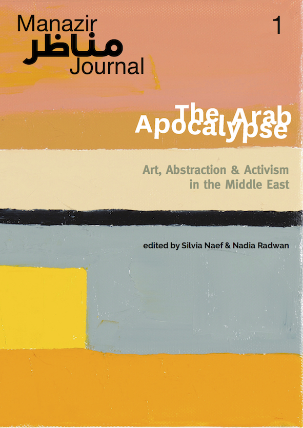 The Arab Apocalypse; art; abstraction; activism; middle east; silvia naef; nadia radwan; manazir journal; 1